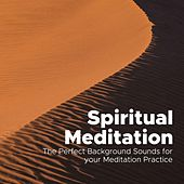 Spiritual Meditation: The Perfect Background Sounds for your Meditation Practice, Japanese Meditation Music by Study Music Academy