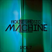 House Music Machine, Vol. 7 - EP de Various Artists
