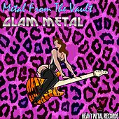 Metal From The Vault - Glam Metal by Various Artists
