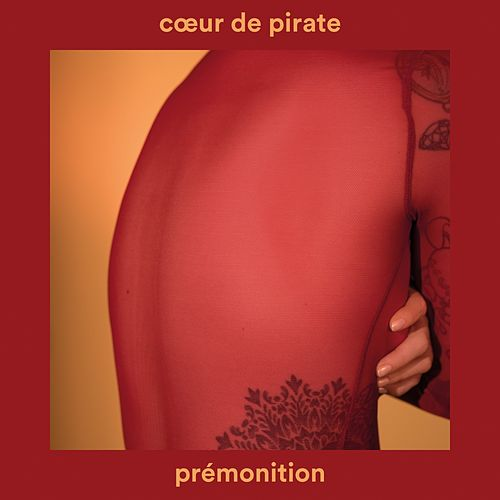 Prémonition by Coeur de Pirate