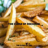 The Curse Of Rockmen von The Clown Of God