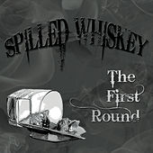 The First Round von Spilled Whiskey Band