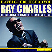 Ray Charles (Have I Got Blues Got You) von Ray Charles