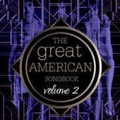 The Great American Songbook Volume 2 von Various Artists