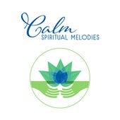 Calm Spiritual Melodies by Meditation Awareness