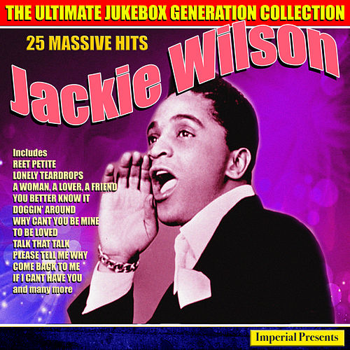 Jackie Wilson - The Ultimate Jukebox Generation Collection by Jackie Wilson