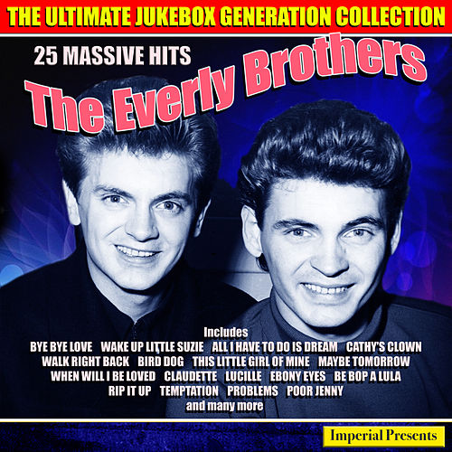 The Everly Brothers - The Ultimate Jukebox Generation Collection by The Everly Brothers