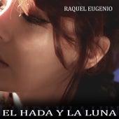 El Hada Y La Luna by Raquel Eugenio