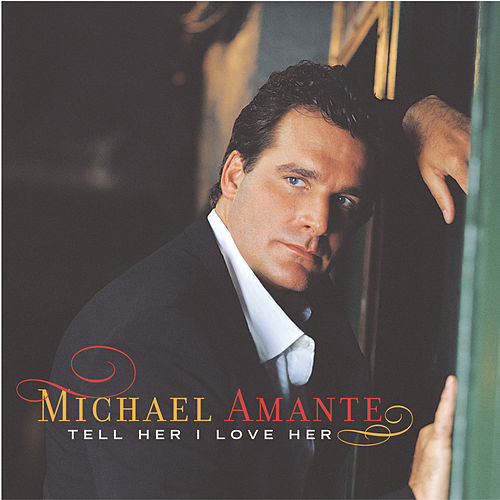 Tell Her I Love Her by Michael Amante