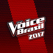 The Voice Brasil 2017 de Various Artists