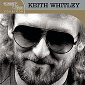 Platinum & Gold Collection by Keith Whitley