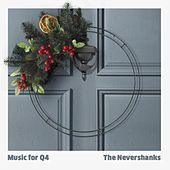 Music for Q4 by The Nevershanks
