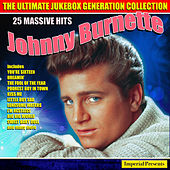 Johnny Burnette - The Ultimate Jukebox Generation Collection von Johnny Burnette