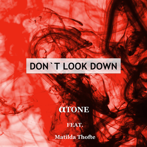 Don't Look Down by Atone