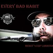 Every Bad Habit by Mickey Lamantia