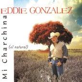Mi Charchina (El Natural) by Eddie Gonzalez
