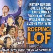 Roeping: Lof by Retief Burger