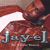 Be About Yours by Jay-El