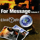 For Message Volume 2 by Burak Yeter