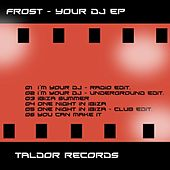 Your DJ (EP) by Frost