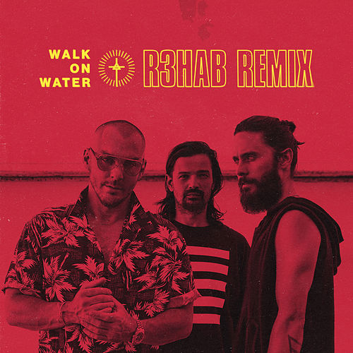 Walk On Water (R3hab Remix) von 30 Seconds To Mars