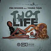 Thot Life (feat. Young Thug) de FBG Wookie