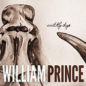 Earthly Days de William Prince