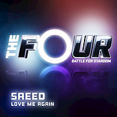 Love Me Again (The Four Performance) by Saeed