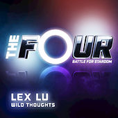 Wild Thoughts (The Four Performance) de Lex Lu