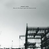 Alone In The Bright Lights Of A Shattered Life de Library Tapes