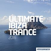 Ultimate Ibiza Trance 2016 - EP by Various Artists