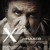 Greatest Hits: Episode 3, Vol. 2 - EP by Habib
