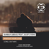 Without your love (Chill Out Mix) by Gurban Abbasli