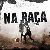 Na Raça by Marcio Local