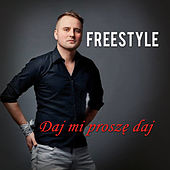 Daj Mi Proszę Daj von Freestyle