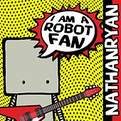 Robot Fan - EP by Nathan Ryan