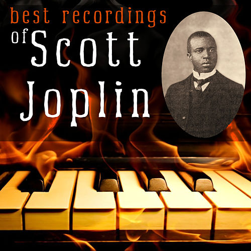 Best Recordings of Scott Joplin by Scott Joplin
