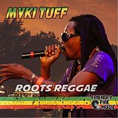 Roots Reggae by Myki Tuff