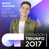 Every Breath You Take (Operación Triunfo 2017) by Raoul Vázquez