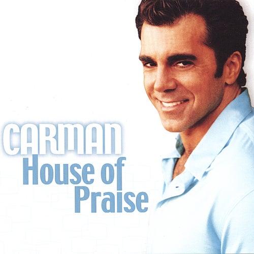 House of Praise by Carman