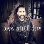 Love Still Dies von John Robertson