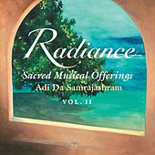 Radiance: Sacred Musical Offerings (Adi Da Samrajashram, Vol. II) by Various Artists