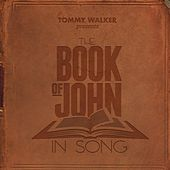 The Book of John in Song by Tommy Walker