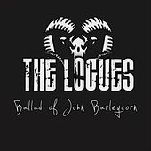 Ballad of John Barleycorn (Live) by The Logues