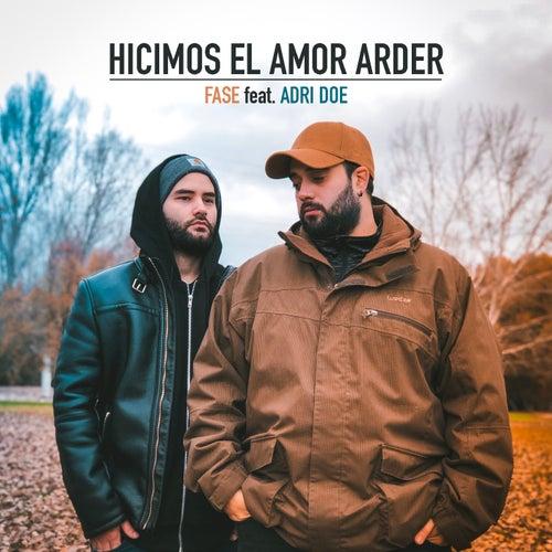 Hicimos El Amor Arder by Fase