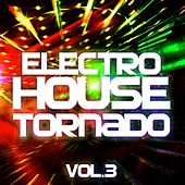 Electro House Tornado, Vol. 3 - EP by Various Artists