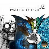Particles Of Light - Single by UZ