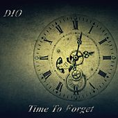 Time To Forget - Single by Dio