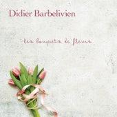 Les bouquets de fleurs de Didier Barbelivien
