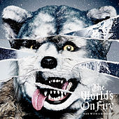 The World's on Fire (European Edition) van Man With A Mission